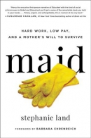 Maid : hard work, low pay, and a mother's will to survive