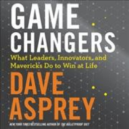 Game Changers [CD Book] : What Leaders, Innovators, And Mavericks Do To Win At Life
