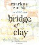 Bridge of Clay [CD book]