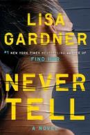 Never tell : a novel