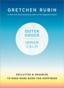 Outer order, inner calm : declutter & organize to make more room for happiness