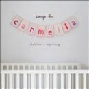 Songs for Carmella [music CD] : lullabies & sing-a-longs