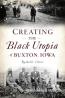 Creating The Black Utopia Of Buxton, Iowa