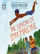 The season of Styx Malone [eAudio]