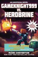Gameknight999 vs. Herobrine : an unofficial Minecrafter's adventure