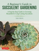 A Beginner; s Guide to Succulent Gardening