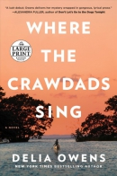Where the Crawdads Sing [large print]