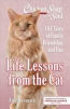 Chicken Soup For The Soul. Life Lessons From The Cat : 101 Tales Of Family, Friendship And Fun
