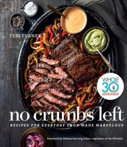 No Crumbs Left : Recipes For Everyday Food Made Marvelous