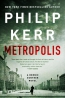 Metropolis : A Bernie Gunther Novel