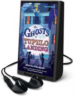 The Ghosts Of Tupelo Landing [Playaway]