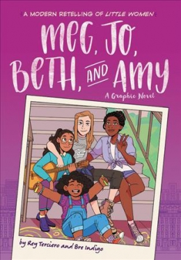 Meg, Jo, Beth, And Amy : A Graphic Novel