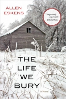 The life we bury : a novel