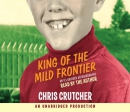 King of the mild frontier [CD book] : an ill-advised autobiography