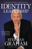 Identity Leadership : To Lead Others You Must First Lead Yourself