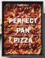 Perfect Pan Pizza : Square Pies To Make At Home, From Roman, Sicilian, And Detroit, To Grandma Pies And Focaccia