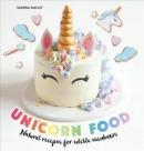 Unicorn food : natural recipes for edible rainbows