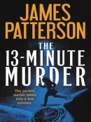 The 13-minute murder [eBook] : thrillers