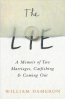 The Lie : A Memoir Of Two Marriages, Catfishing & Coming Out
