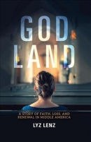 God land : a story of faith, loss, and renewal in Middle America