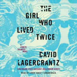The Girl Who Lived Twice [CD Book]