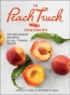 The Peach Truck Cookbook : 100 Delicious Recipes For All Things Peach
