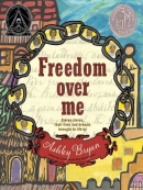 Freedom over me [eBook] : eleven slaves, their lives and dreams brought to life