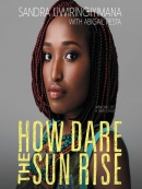 How dare the sun rise [eAudio] : memoirs of a war child