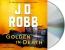 Golden In Death [CD Book]
