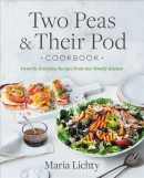 Two peas & their pod cookbook : favorite everyday recipes from our family kitchen