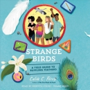 Strange birds [CD book] : a field guide to ruffling feathers