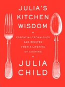 Julia; s Kitchen Wisdom