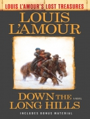 Down the Long Hills (Louis L; Amour; s Lost Treasures)