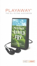 The unlikely pilgrimage of Harold Fry [Playaway]