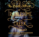 The book woman of Troublesome Creek [CD book]