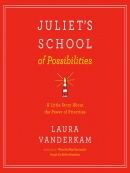 Juliet; s School of Possibilities