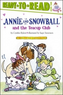 Annie and Snowball and the Teacup Club : the third book of their adventures