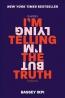 I'm Telling The Truth, But I'm Lying : Essays