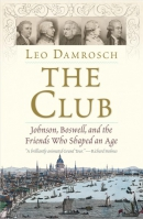 The Club : Johnson, Boswell, and the friends who shaped an age