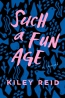 Such A Fun Age : A Novel