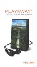 The guardians [Playaway] : a novel