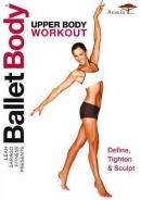 Ballet body [DVD]. Upper body workout.