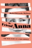 My Friend Anna : The True Story Of The Fake Heiress