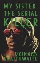 My sister, the serial killer [large print]