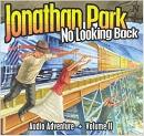 Jonathan Park [CD book]. Volume 2. No looking back series