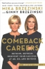 Comeback Careers : Rethink, Refresh, Reinvent Your Success-- At 40, 50, And Beyond