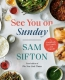 See You On Sunday! : A Cookbook For Family And Friends