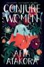 Conjure Women : A Novel