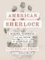 American Sherlock [eBook] : Murder, Forensics, And The Birth Of American CSI