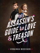 An Assassin; s Guide to Love and Treason